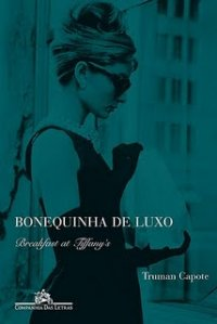 Andei lendo: Bonequinha de Luxo | Truman Capote