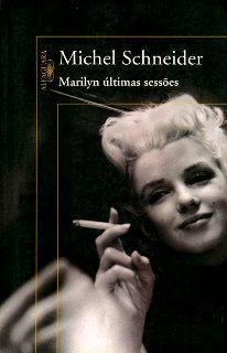 Andei lendo: Marilyn – Últimas Sessões | Michel Schneider