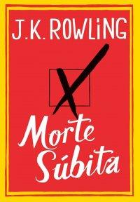 Andei lendo: Morte Súbita | J.K. Rowling