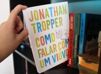 Andei lendo: Como falar com um viúvo | Jonathan Tropper